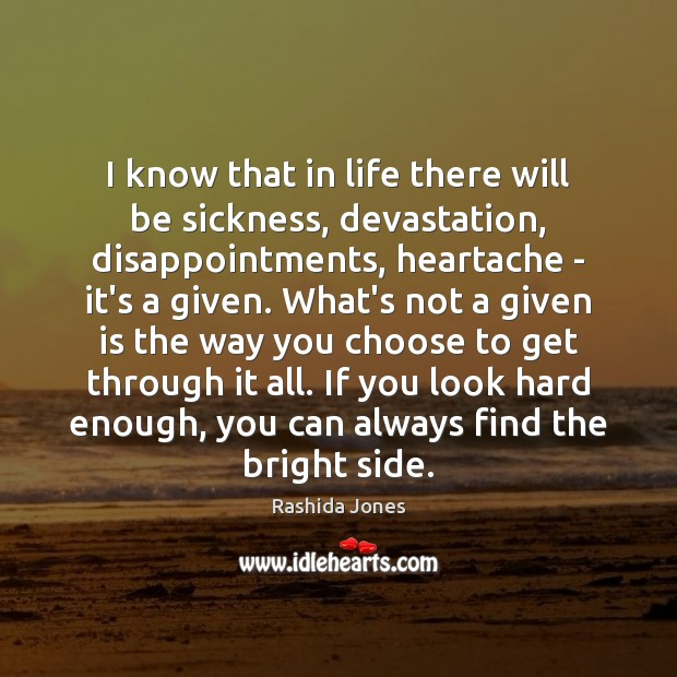 I know that in life there will be sickness, devastation, disappointments, heartache Image