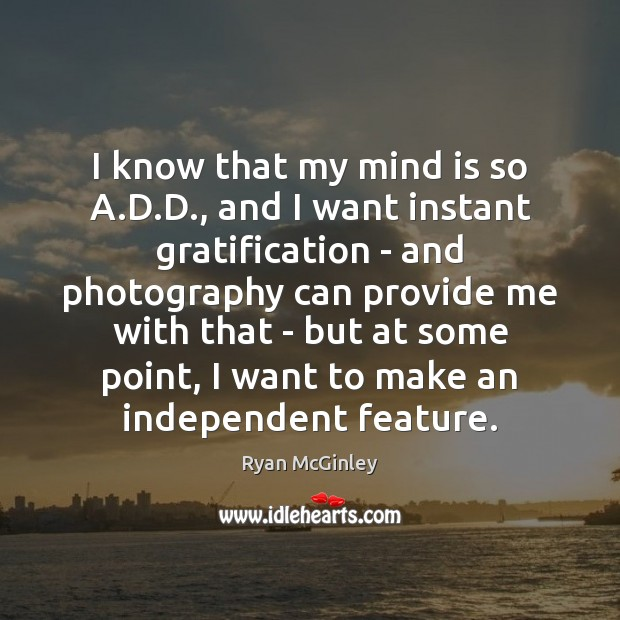 I know that my mind is so A.D.D., and I Image
