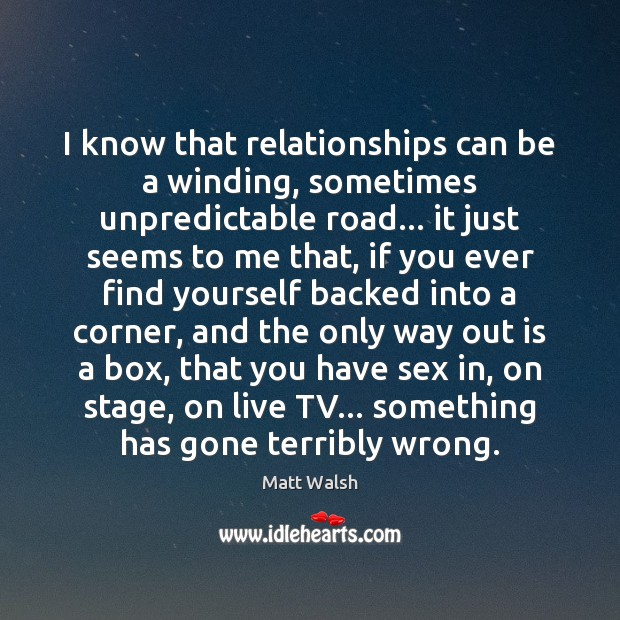 I know that relationships can be a winding, sometimes unpredictable road… it Image