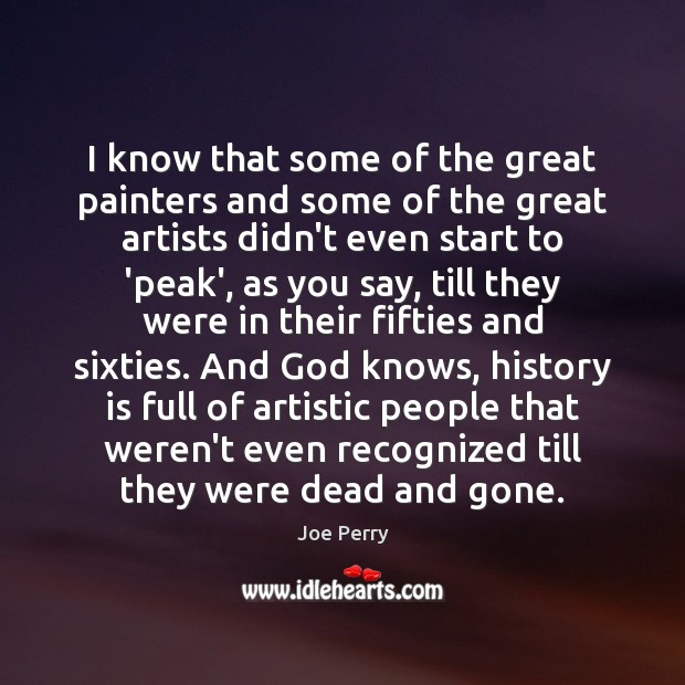 I know that some of the great painters and some of the History Quotes Image