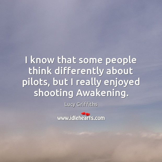 I know that some people think differently about pilots, but I really Image
