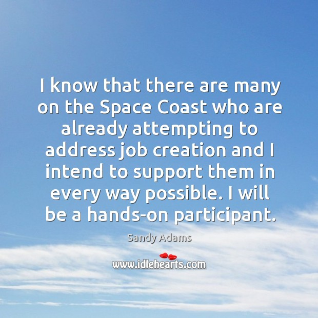 I know that there are many on the space coast who are already attempting to address job creation and Image