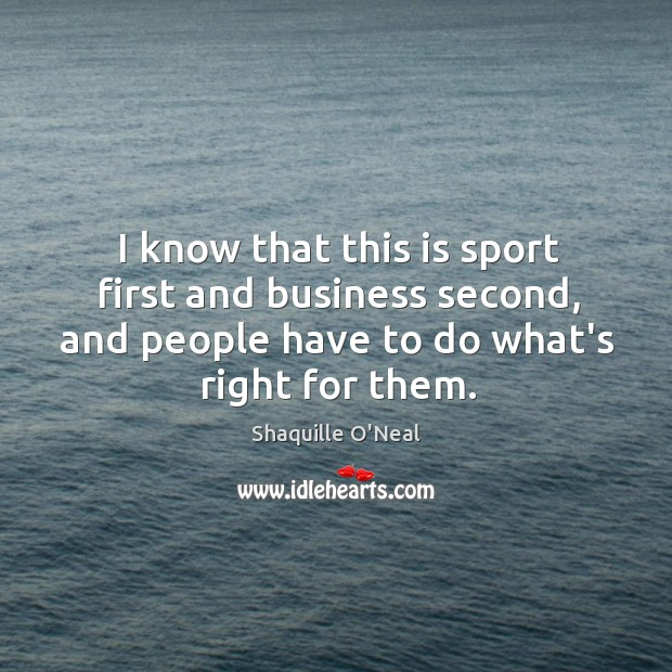 I know that this is sport first and business second, and people Image