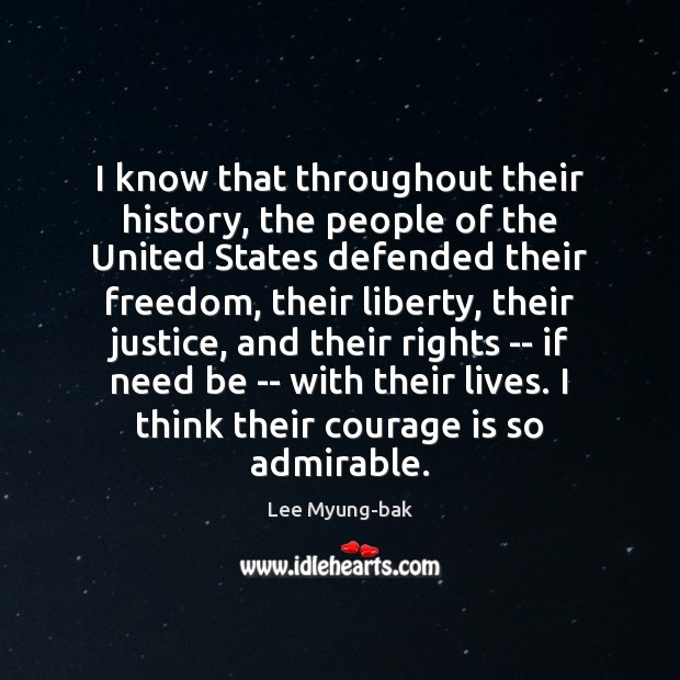Image, I know that throughout their history, the people of the United States