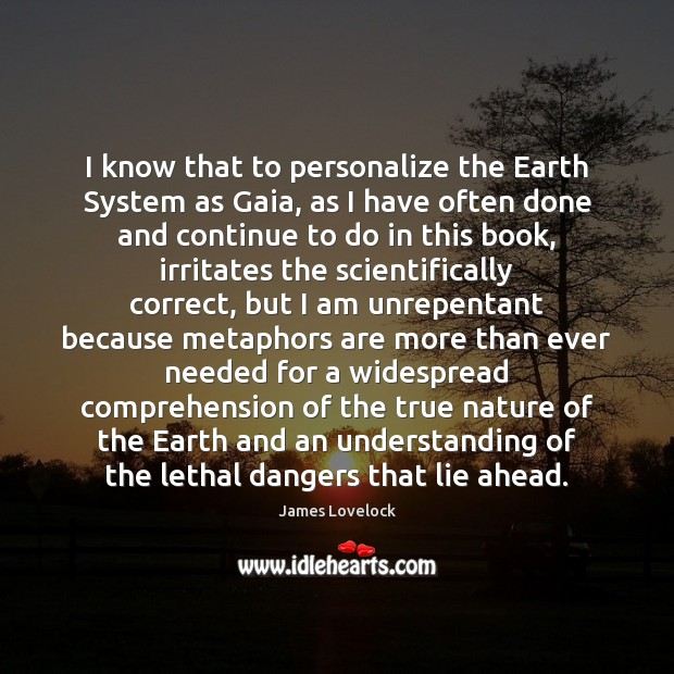 I know that to personalize the Earth System as Gaia, as I Image