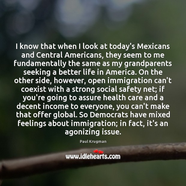 Image, I know that when I look at today's Mexicans and Central Americans,