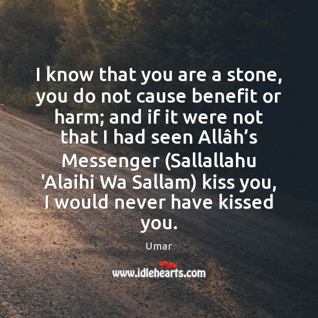 I know that you are a stone, you do not cause benefit Image