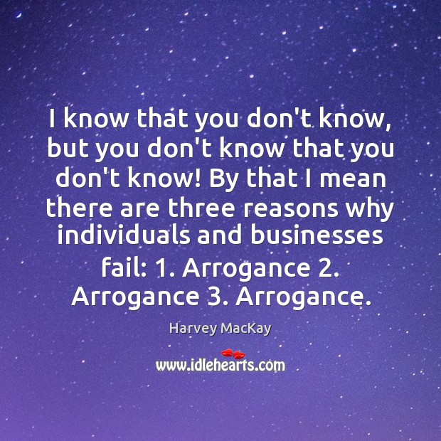 I know that you don't know, but you don't know that you Harvey MacKay Picture Quote