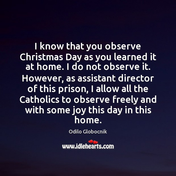 Image, I know that you observe Christmas Day as you learned it at
