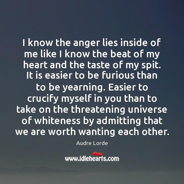 Image, I know the anger lies inside of me like I know the