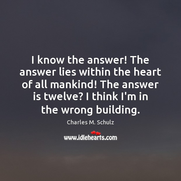 I know the answer! The answer lies within the heart of all Image