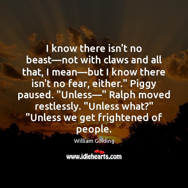 I know there isn't no beast—not with claws and all that, Image