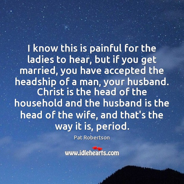 I know this is painful for the ladies to hear, but if Image