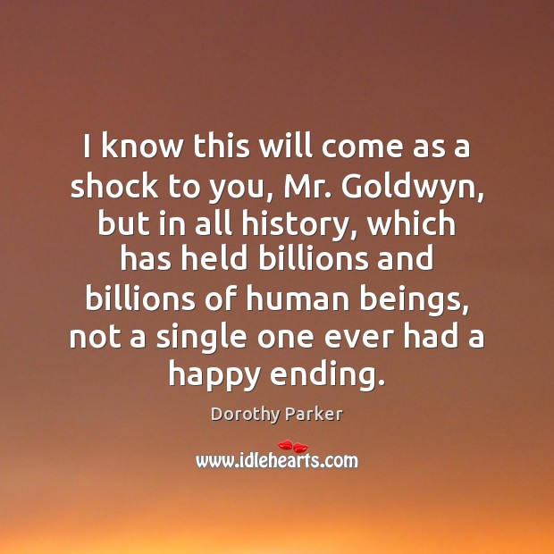 I know this will come as a shock to you, Mr. Goldwyn, Dorothy Parker Picture Quote