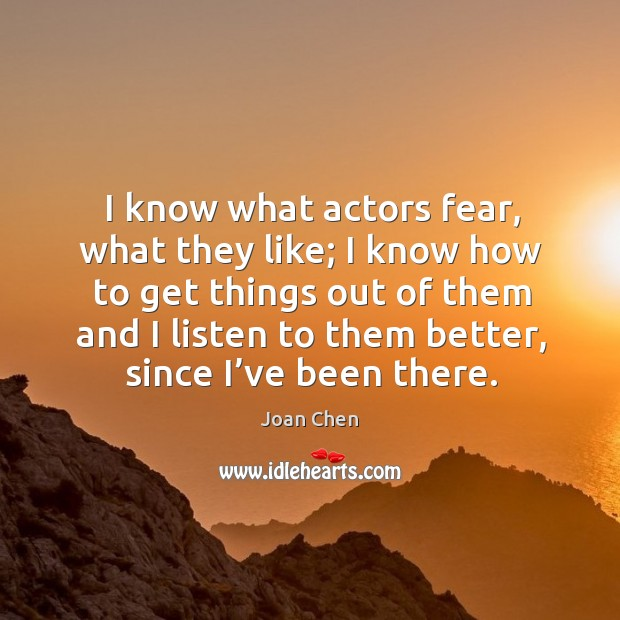 I know what actors fear, what they like; Image