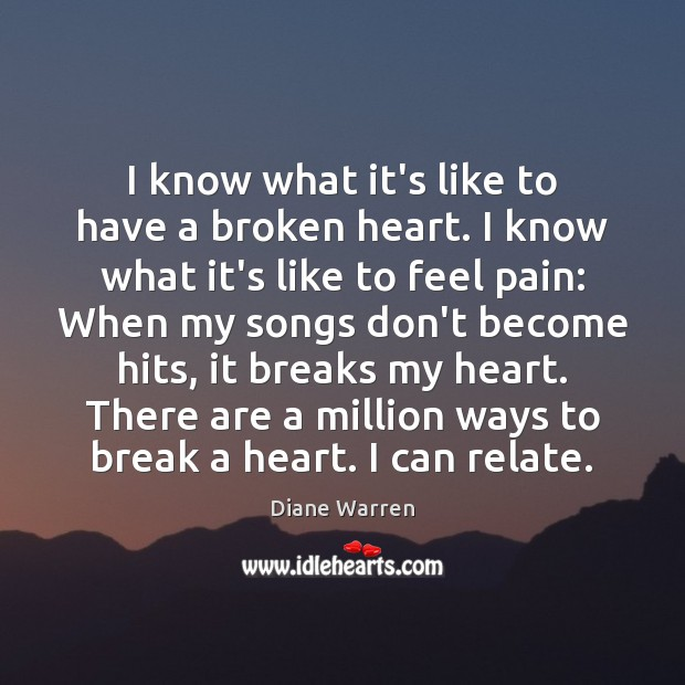I know what it's like to have a broken heart. I know Broken Heart Quotes Image