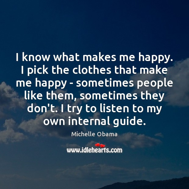 I know what makes me happy. I pick the clothes that make Image