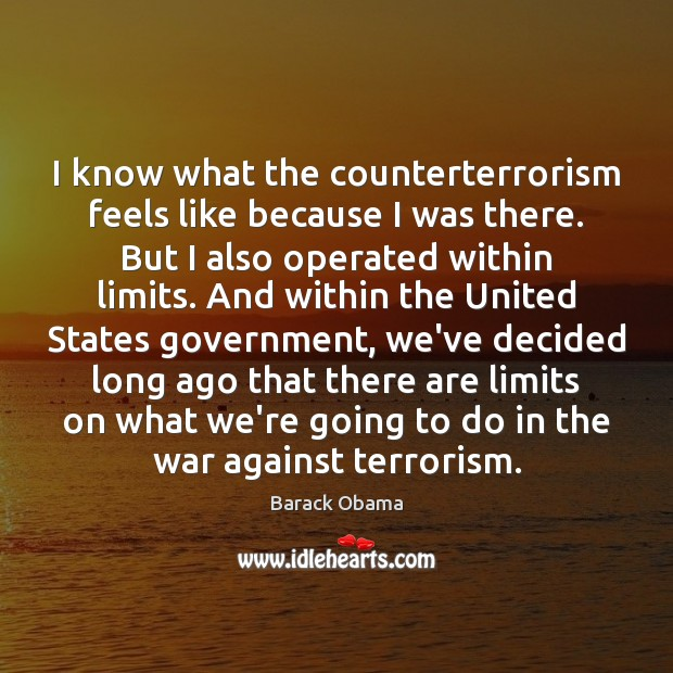 I know what the counterterrorism feels like because I was there. But Image