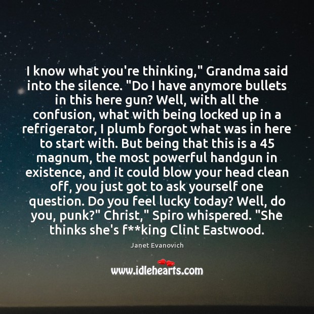 """I know what you're thinking,"""" Grandma said into the silence. """"Do I Image"""