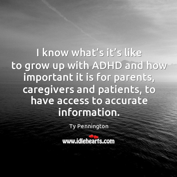 Image, I know what's it's like to grow up with adhd and how important it is for parents