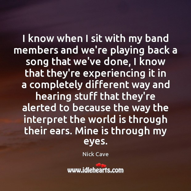 I know when I sit with my band members and we're playing World Quotes Image