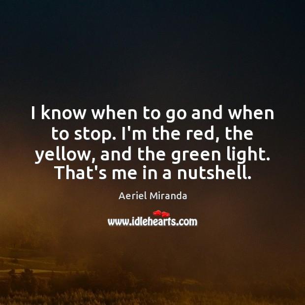 I know when to go and when to stop. I'm the red, Image