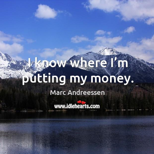 I know where I'm putting my money. Image