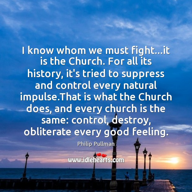 I know whom we must fight…it is the Church. For all Image