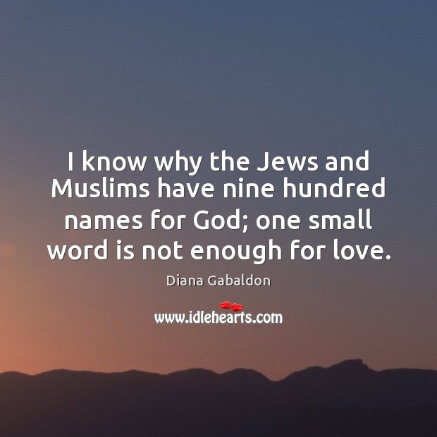 Image, I know why the Jews and Muslims have nine hundred names for