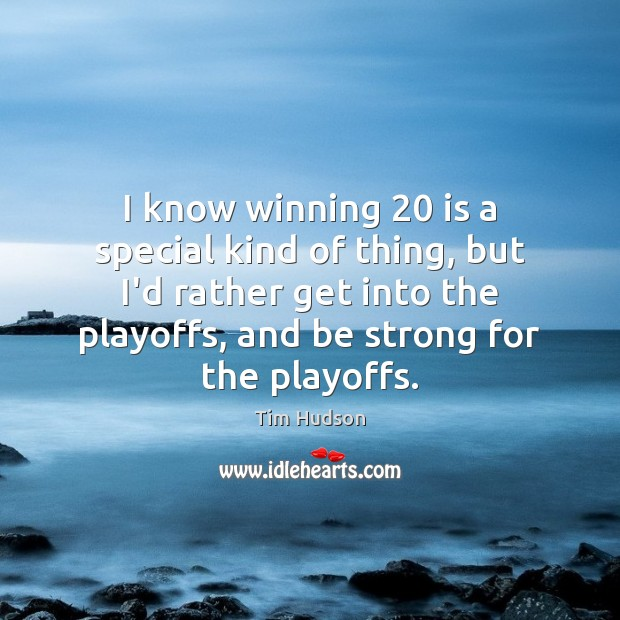 I know winning 20 is a special kind of thing, but I'd rather Image
