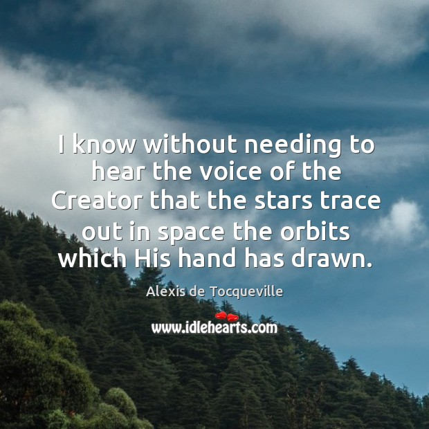 Image, I know without needing to hear the voice of the Creator that