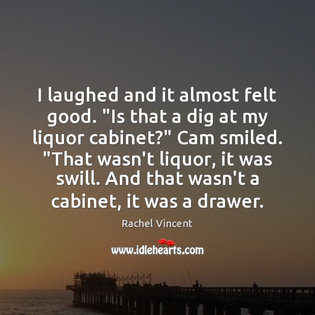 """I laughed and it almost felt good. """"Is that a dig at Image"""