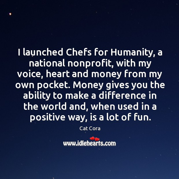 Image, I launched Chefs for Humanity, a national nonprofit, with my voice, heart