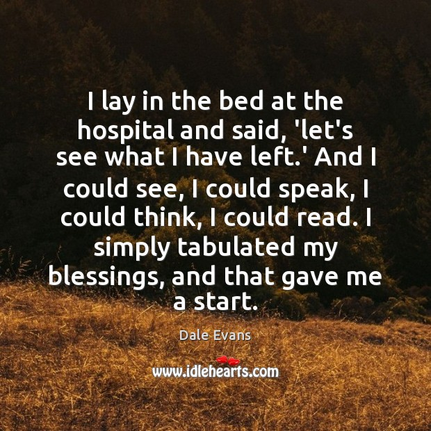 I lay in the bed at the hospital and said, 'let's see Blessings Quotes Image