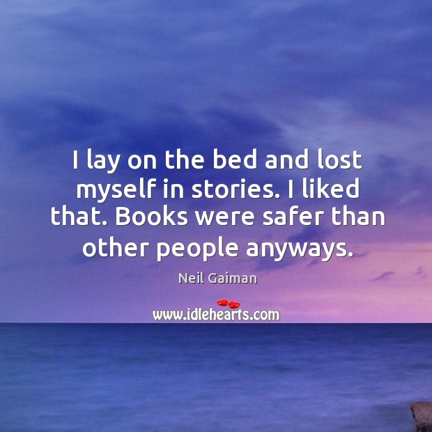 I lay on the bed and lost myself in stories. I liked Image