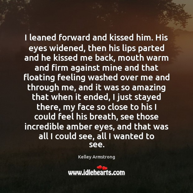 Image, I leaned forward and kissed him. His eyes widened, then his lips