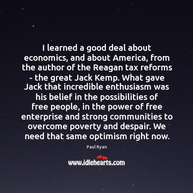 Image, I learned a good deal about economics, and about America, from the