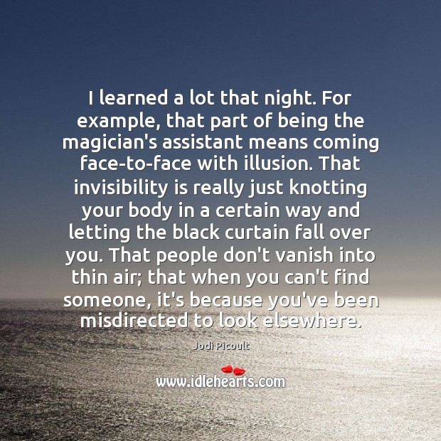I learned a lot that night. For example, that part of being Jodi Picoult Picture Quote