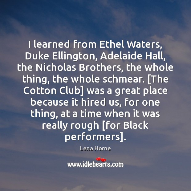 Image, I learned from Ethel Waters, Duke Ellington, Adelaide Hall, the Nicholas Brothers,