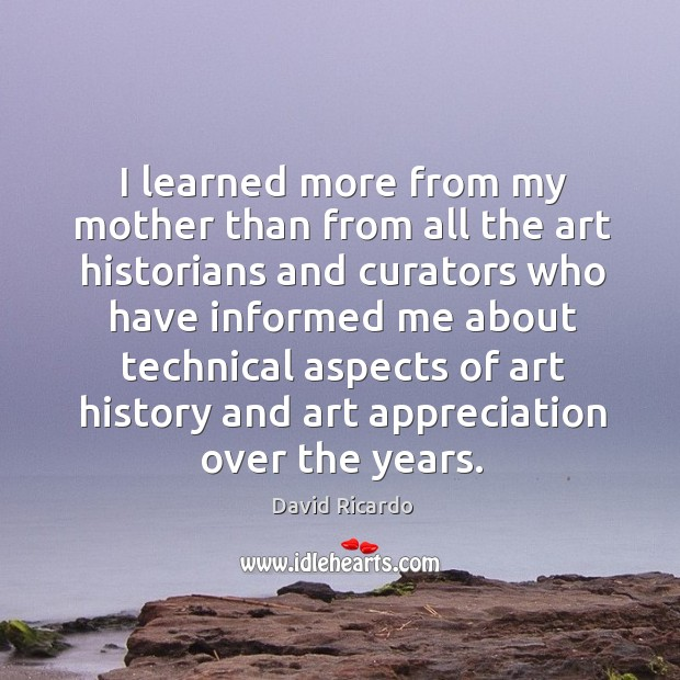 Image, I learned more from my mother than from all the art historians