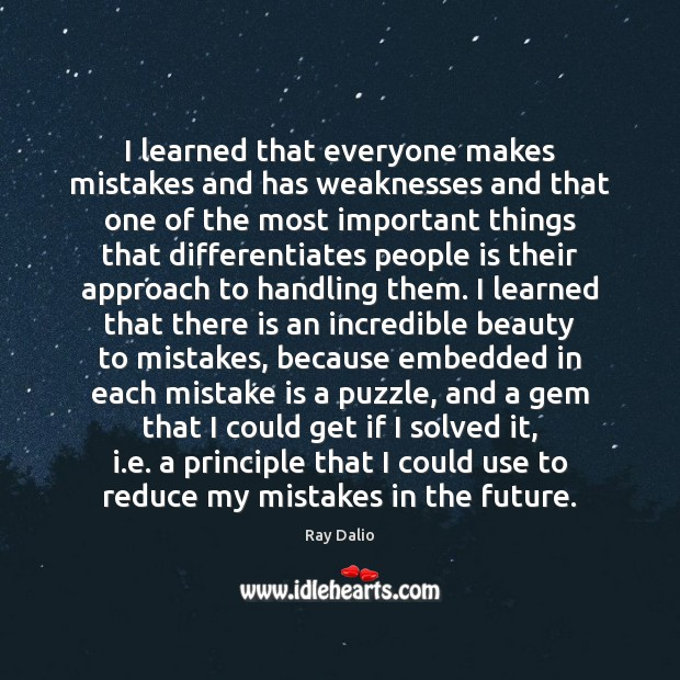 I learned that everyone makes mistakes and has weaknesses and that one Mistake Quotes Image