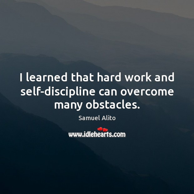I learned that hard work and self-discipline can overcome many obstacles. Image