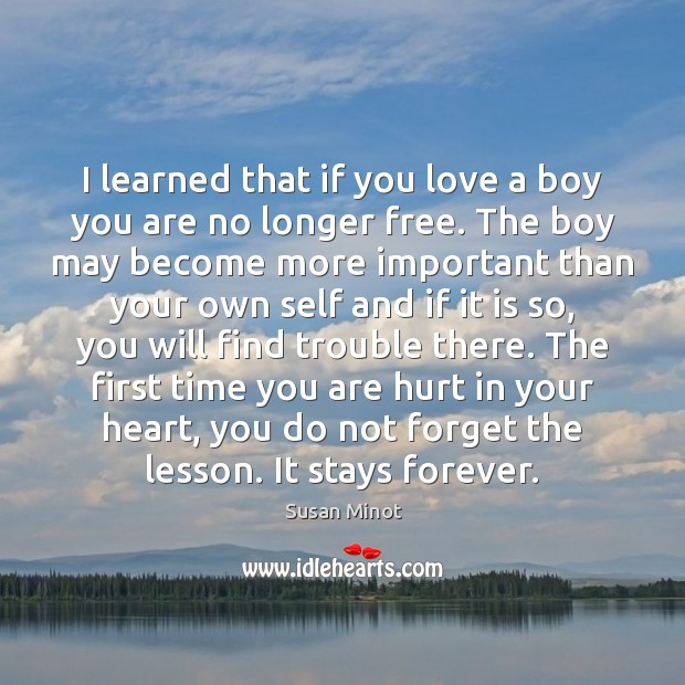 I learned that if you love a boy you are no longer Susan Minot Picture Quote