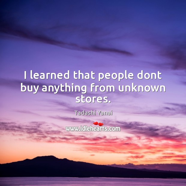 Image, I learned that people dont buy anything from unknown stores.