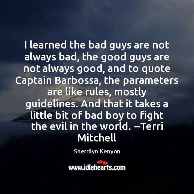 Image, I learned the bad guys are not always bad, the good guys
