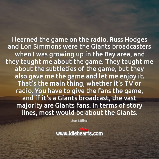 I learned the game on the radio. Russ Hodges and Lon Simmons Image