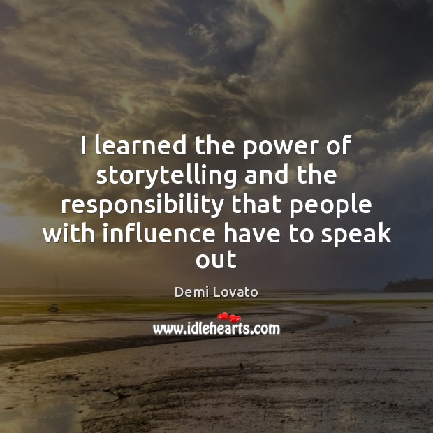 I learned the power of storytelling and the responsibility that people with Image