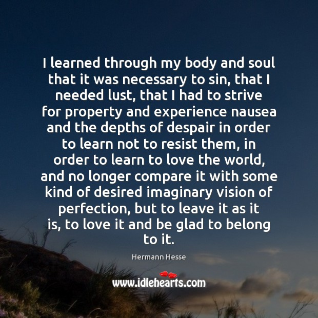 Image, I learned through my body and soul that it was necessary to