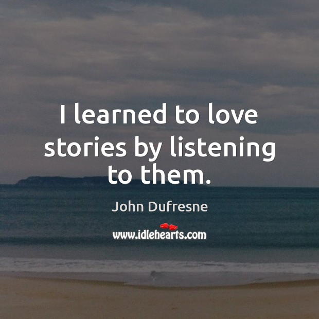 I learned to love stories by listening to them. Image