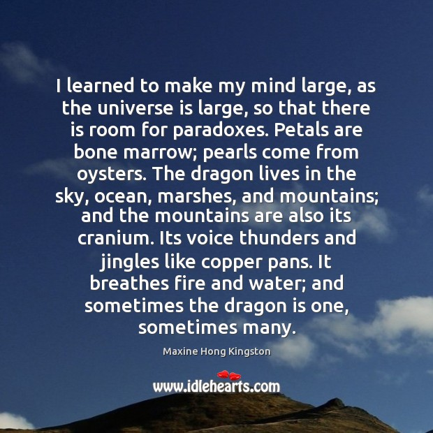 I learned to make my mind large, as the universe is large, Image
